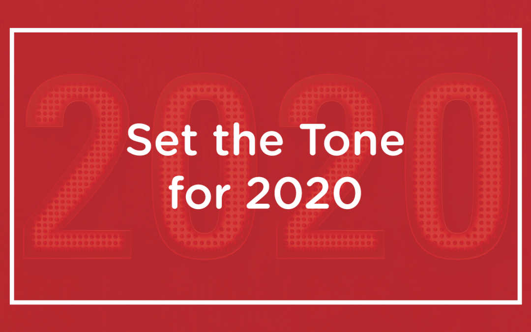 Set the Tone for 2020